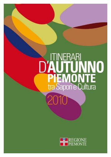 Itinerari d'Autunno. Piemonte tra Sapori e Cultura 2010 - Regione ...