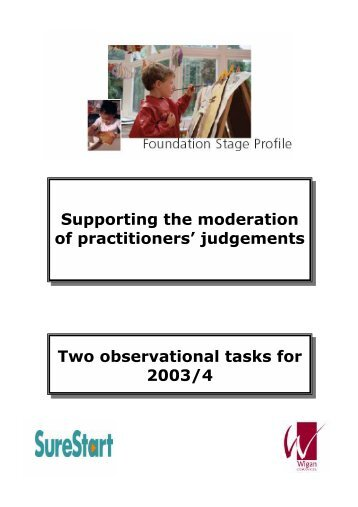 Supporting the moderation of practitioners - Wigan Schools Online