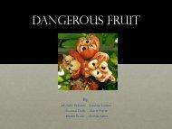 Dangerous Fruit