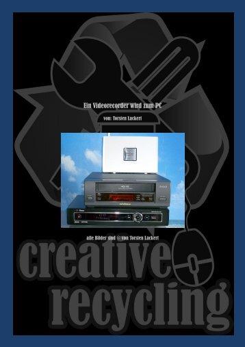 Ein Videorecorder wird zum PC - creative-recycling bei google+