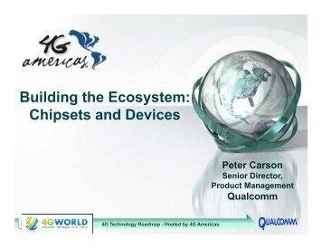 Building the Ecosystem: Chipsets and Devices - 4G Americas