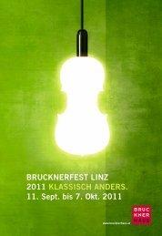 Brucknerfest Linz 2011 kLassisch anders. 11. sept ... - Brucknerhaus