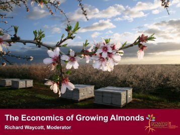 Economics of Growing Almonds, revised - Almond Board of California