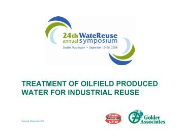 treatment of oilfield produced water for industrial reuse - WateReuse ...
