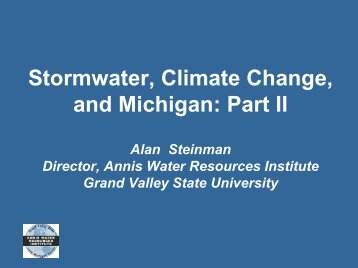 Presentation by Dr. Steinman - MSU Center for Water Sciences