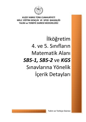 İlköğretim 4. ve 5. Sınıfların Matematik Alanı SBS-1, SBS-2 ve KGS ...