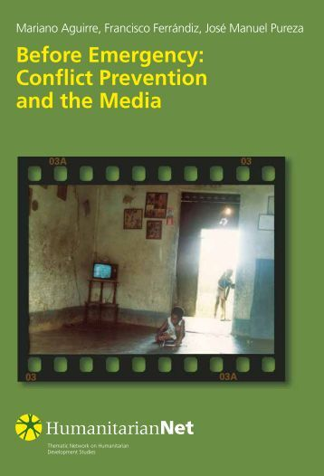 Conflict Prevention and the Media - HumanitarianNet - Universidad ...