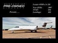 Learjet 45XR s/n 326 Year (EIS): 2007 TTAF: 856 ... - Bombardier