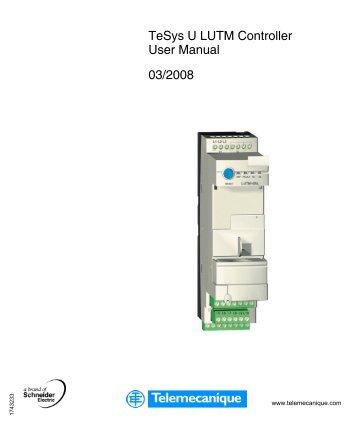 TeSys U LUTM Controller User Manual 03/2008 - Schneider Electric