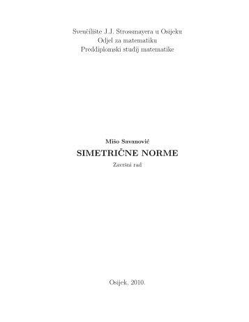 SIMETRIˇCNE NORME - Odjel za matematiku