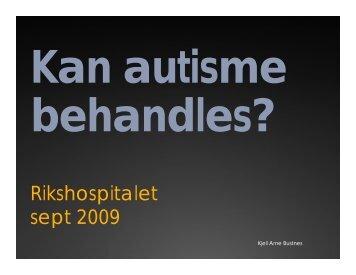 Rik h it l t Rikshospitalet sept 2009 - Autisme kan behandles