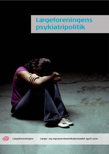 Lægeforeningens psykiatripolitik (april 2010) (pdf)