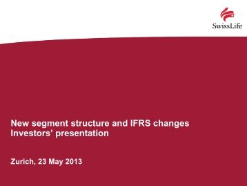 Swiss Life: New segment structure and IFRS changes Investors ...