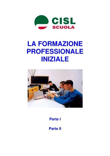 LA FORMAZIONE PROFESSIONALE INIZIALE - CISL Scuola