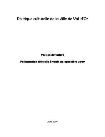 Politique culturelle de la Ville de Val-d'Or - Ministère de la Culture et ...