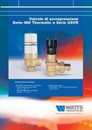 Valvole di sovrapressione Serie 466 Thermatic e ... - Watts Industries