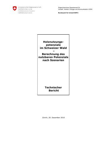 Holznutzungspotenziale Schweizer Wald 2007 - GEO Partner AG