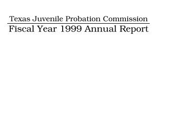 Fiscal Year 1999 Annual Report - Texas Juvenile Justice Department