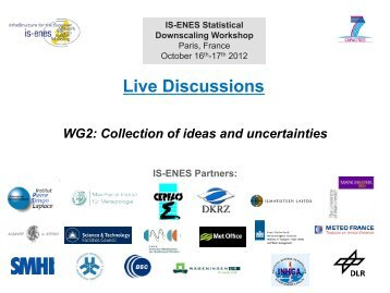 WG2: Collection of ideas and uncertainties - IS-ENES