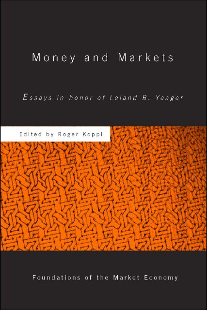Money and Markets: Essays in Honor of Leland B. Yeager