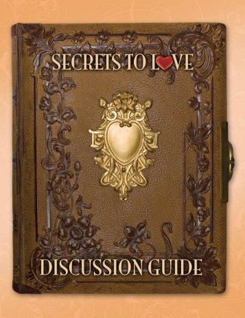 Download the Secrets to Love Discussion Guide (pdf) - California ...