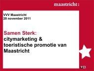 Samen Sterk: citymarketing & toeristische promotie ... - VVV Maastricht