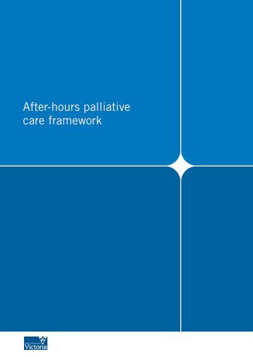 After hours palliative care framework (pdf) - health.vic.gov.au