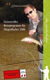 Genussvolles Reiseprogramm für Fliegenfischer 2006