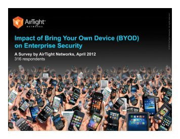 AirTight BYOD Survey April 2012 - AirTight Networks
