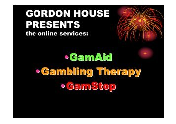 •GamAid •Gambling Therapy •GamStop