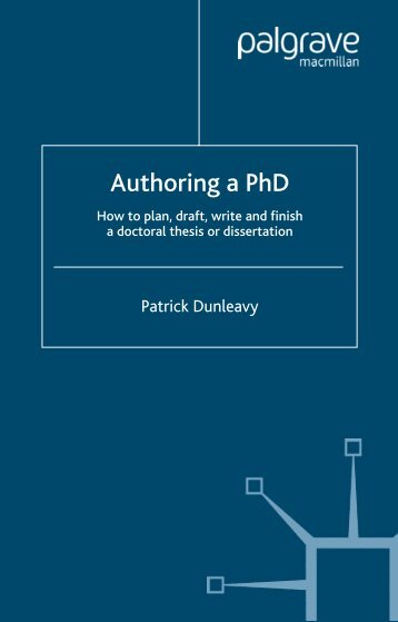 How to plan, draft, write and finish a doctoral thesis or dissertation