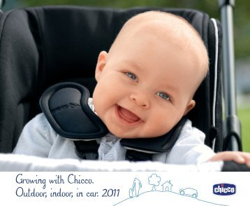 Growing with Chicco. Outdoor, indoor, in car. 2011