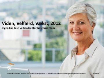 Viden, Velfærd, Vækst, 2012 - Lev Vel