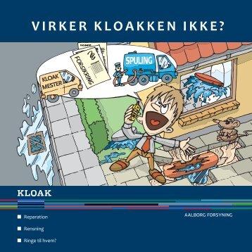 VIRKER KLOAKKEN IKKE? - Aalborg Forsyning