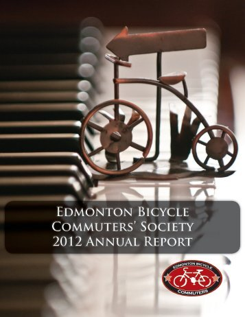 Edmonton Bicycle Commuters' Society 2012 Annual Report ...
