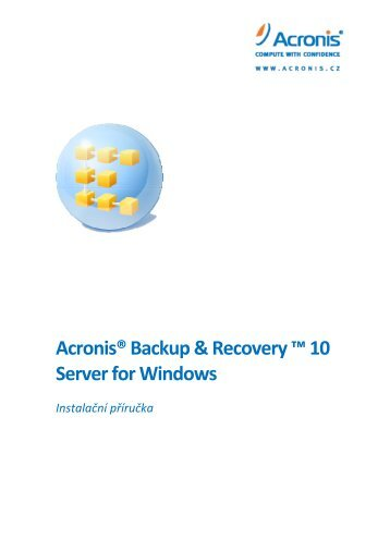 Acronis® Backup & Recovery ™ 10 Server for Windows