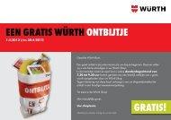 EEN Gratis WÜrtH ONtBiJtJE Gratis! - Würth Nederland