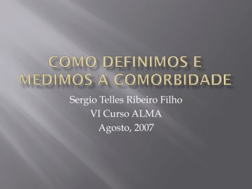 Sergio Telles Ribeiro Filho VI Curso ALMA Agosto, 2007