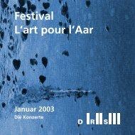 Festival L'art pour l'Aar Januar 2003 - Darbellay, Jean-Luc
