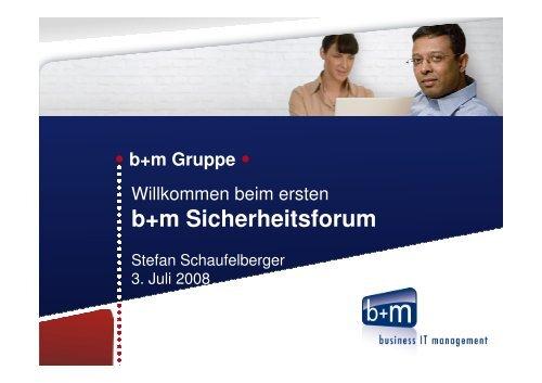 eröffnung sicherheitsforum 2008-07-03 - L & M Business IT Management