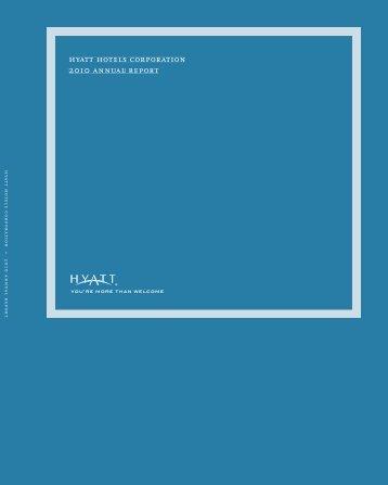 hyatt hotels corporation 2010 annual report hyatt hotels corporation ...