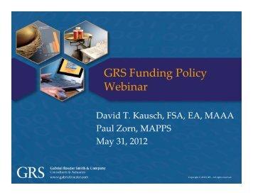 GRS Funding Policy Webinar - Gabriel, Roeder, Smith & Company