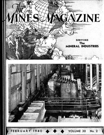 F E B R U A R Y 1 9 4 0 ^ ^ ^ VOLUME 30 No 2 - Mines Magazine