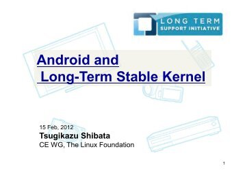 Android and Long-Term Stable Kernel - The Linux Foundation