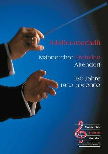 Jubiläumsschrift - Männerchor Frohsinn Altendorf