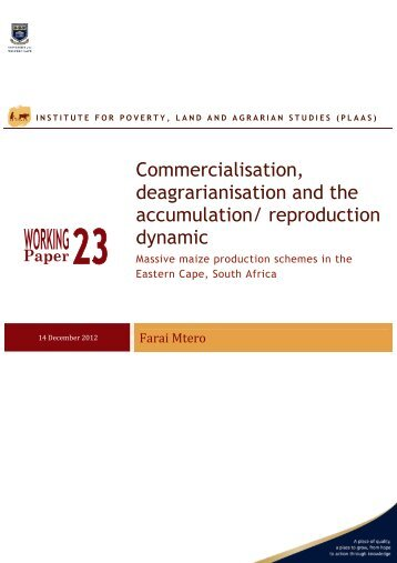 Commercialisation, deagrarianisation and the accumulation - PLAAS