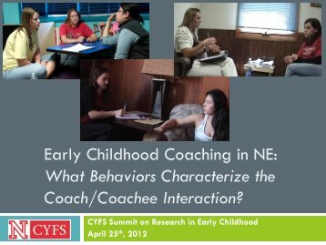 Early Childhood Coaching in NE: What Behaviors ... - CYFS