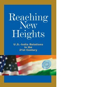 Reaching New Heights: U.S.-India Relations in the 21st ... - New Delhi
