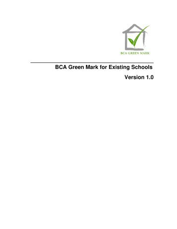 BCA Green Mark for Existing Schools Version 1.0 - Building ...