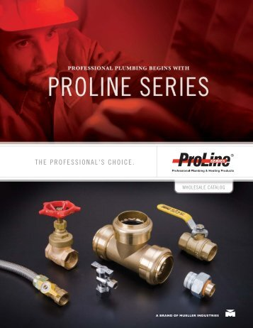 THE PROFESSIONAL'S CHOICE. - Mueller Industries